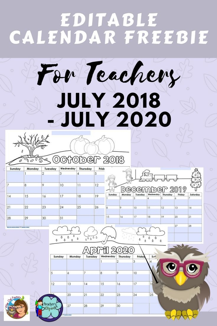 Editable Teacher Calendars 2018 Thru July 2020 Free
