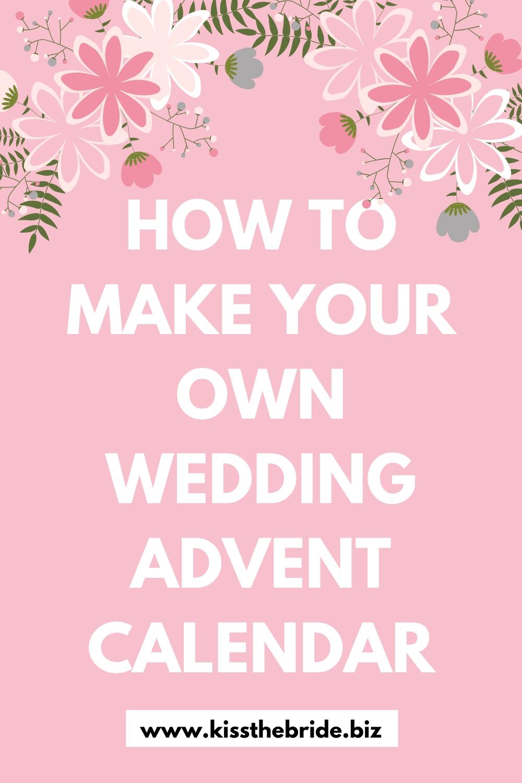 How To Make A Wedding Countdown Calendar ~ Kiss The Bride