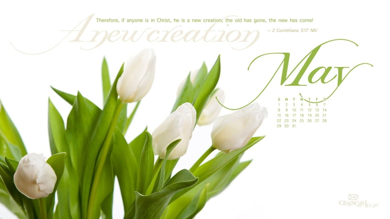 May 2011 - New Creation Desktop Calendar- Free May Wallpaper