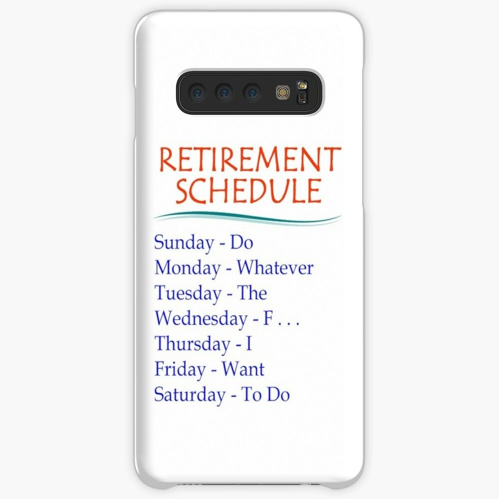 Retirement Gifts - Retirement Schedule Funny Gift Ideas For Retired Or  Retiring People | Case & Skin For Samsung Galaxy