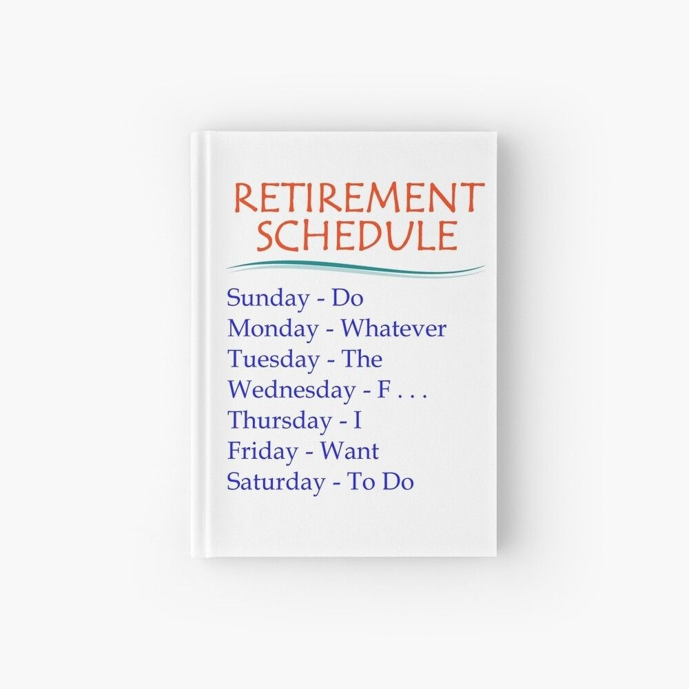 Retirement Gifts - Retirement Schedule Funny Gift Ideas For Retired Or  Retiring Women & Men At Retirement Party At The Office | Hardcover Journal