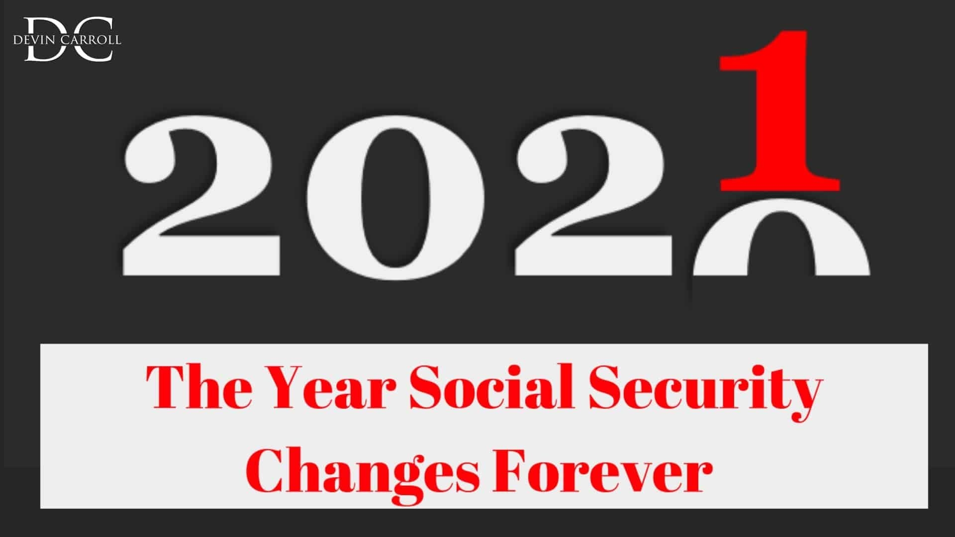 2021: The Year Social Security Changes Forever - Social