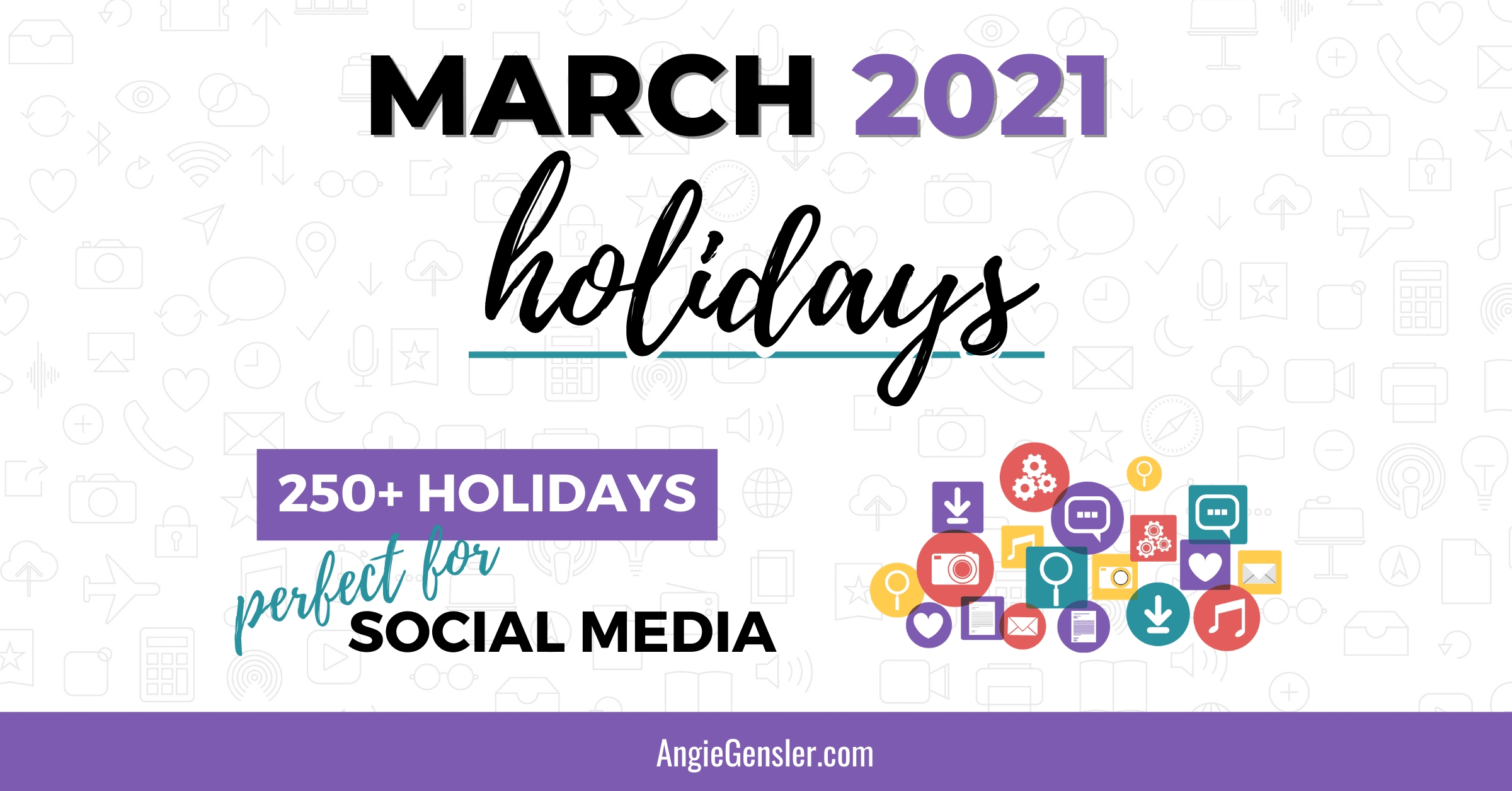 March 2021 Holidays + Fun, Weird And Special Dates - Angie